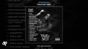 Talk Dat Shit BY Boosie Badazz